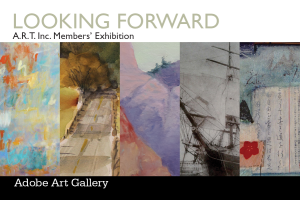 A.R.T. Inc. Member Artists: Looking Forward